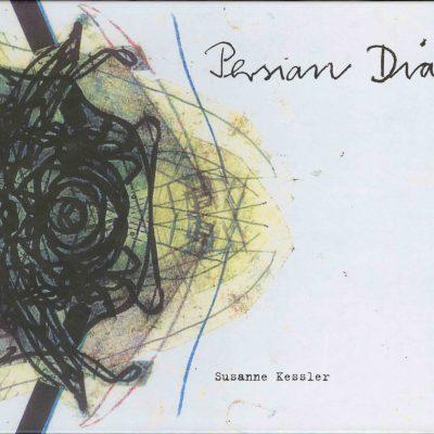 Susanne Kessler. Persian Diary