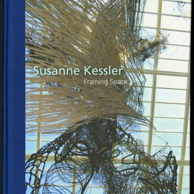 Susanne Kessler: Framing Space