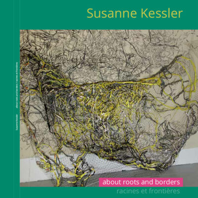 Susanne Kessler:  about roots and borders